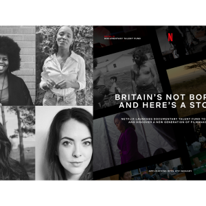 two images side by side. First on left is a clockwise grid with head shots of panellists. Clockwise from top left: Dr Mena Fombo, Shianne Brown, Lindsey Dryden, and Elisabeth Hopper . Image 2 on right: Graphic of Netflix Fund 'Britains Not Boring and Here's a Story'