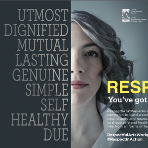 Graphic image for Respect in the Arts organisation. A woman with grey hair looks directly at the camera. overlaid in text reads the listed words: Utmost, dignified, mutual, lasting, genuine, simple, self, healthy, due. Respect, You've got our word.